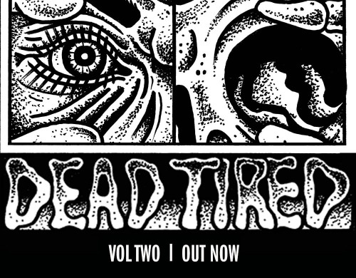 Dead Tired 'Vol. Two'