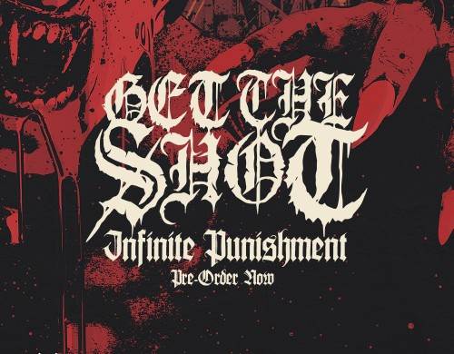 Get the Shot - Infinite Punishment Pre-Order Available Now