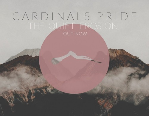 Cardinals Pride - The Quiet Erosion out now!